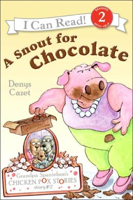 A Snout for Chocolate (Grandpa Spanielson's Chicken Pox Stories #2)