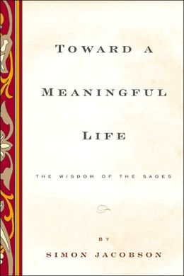 Toward a Meaningful Life: The Wisdom of the Sages