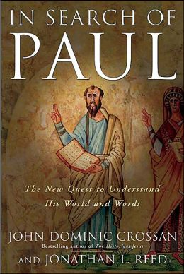 In Search of Paul: The New Quest to Understand His World and Words