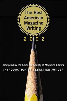 Best American Magazine Writing 2002