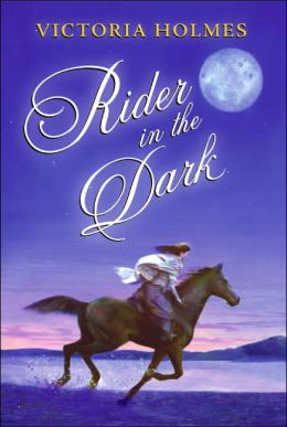 Rider in the Dark: An Epic Horse Story