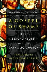 Gospel of Shame: Children, Sexual Abuse, and the Catholic Church