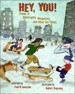 Hey, You!: Poems to Skyscrapers, Mosquitoes, and Other Fun Things