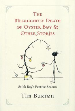 The Melancholy Death of Oyster Boy: The Holiday Edition and Other Stories