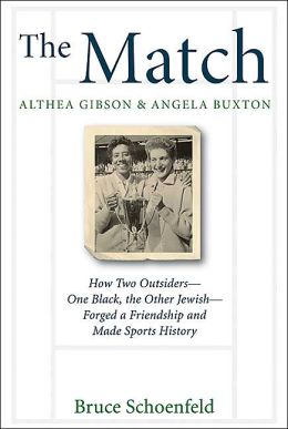 Match: Althea Gibson and Angela Buxton: How Two Outsiders - One Black, the Other Jewish - Forged a Friendship and Made Sports History