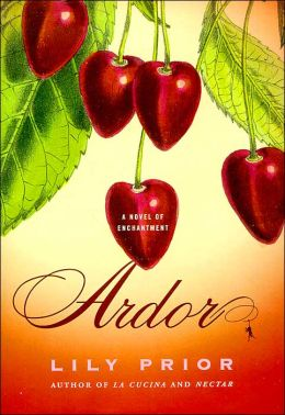 Ardour: A Novel of Enchantment