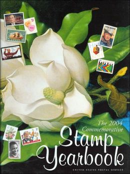 The 2004 Commemorative Stamp Yearbook United States Postal Service
