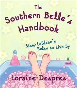 Southern Belle's Handbook: Sissy LeBlanc's Rules to Live By