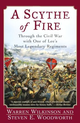 Scythe of Fire: Through the Civil War with One of Lee's Most Legendary Regiments