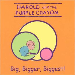 Big, Bigger, Biggest! (Harold and the Purple Crayon Series)