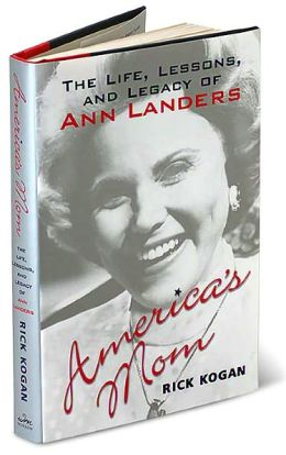 America's Mom: The Life, Lessons, and Legacy of Ann Landers