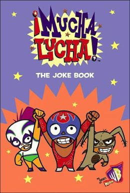 Mucha Lucha!: The Joke Book