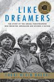 Book Cover Image. Title: Like Dreamers:  The Story of the Israeli Paratroopers Who Reunited Jerusalem and Divided a Nation, Author: Yossi Klein Halevi