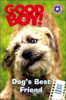 Good Boy!: Dog's Best Friend (Festival Reader Series)