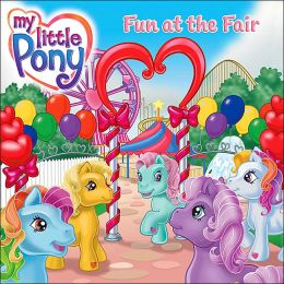 Fun at the Fair (My Little Pony Series)