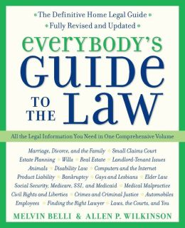 Everybody's Guide to the Law- Fully Revised and Updated 2nd Edition: All the Legal Information You Need in One Comprehensive Volume