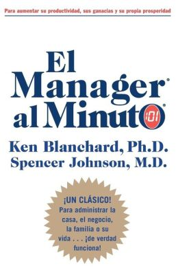 El Manager al Minuto (The One Minute Manager)
