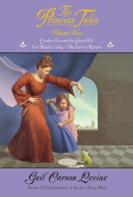 The Princess Tales: Cinderellis and the Glass Hill, For Biddle's Sake, The Fairy's Return