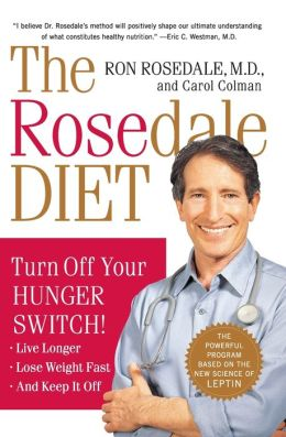 The Rosedale Diet: Turn off Your Hunger Switch!