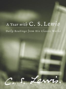 Year with C. S. Lewis: Daily Readings from His Classic Works