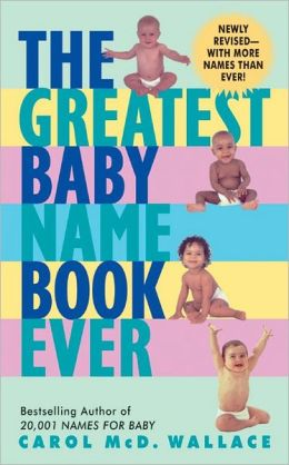 Greatest Baby Name Book Ever Rev Ed
