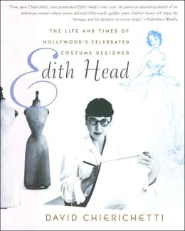 Edith Head: The Life and Times of Hollywood's Celebrated Costume Designer