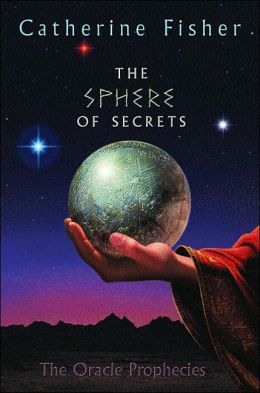 The Sphere of Secrets (The Oracle Prophecies Series #2)