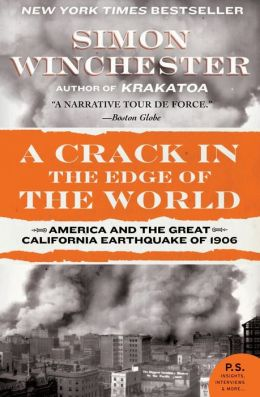 A Crack in the Edge of the World: America and the Great California Earthquake of 1906