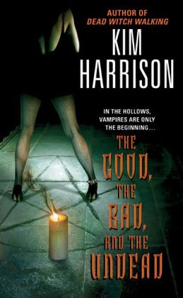 The Good, the Bad, and the Undead (Hollows Series #2)