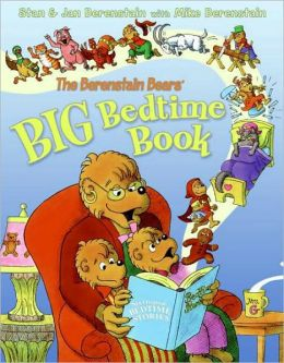 The Berenstain Bears' Big Bedtime Book (Berenstain Bears Series)