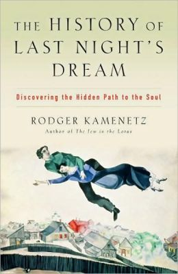 History of Last Night's Dream: Discovering the Hidden Path to the Soul