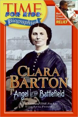 Clara Barton: Angel of the Battlefield (Time For Kids Biographies Series)