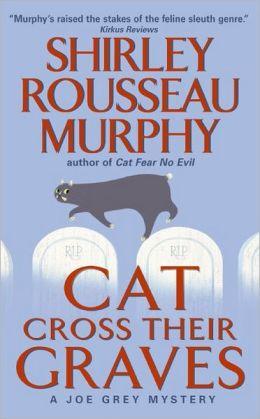 Cat Cross Their Graves (Joe Grey Series #10)
