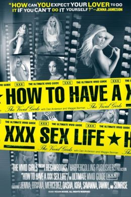 How to Have a XXX Sex Life: The Ultimate Vivid Guide