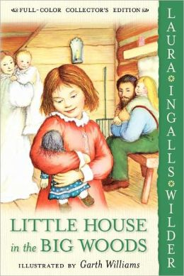 Little House in the Big Woods (Little House Series: Classic Stories #1)