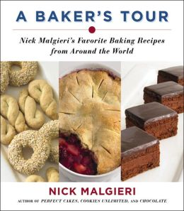 Baker's Tour: Nick Malgieri's Favorite Baking Recipes from Around the World