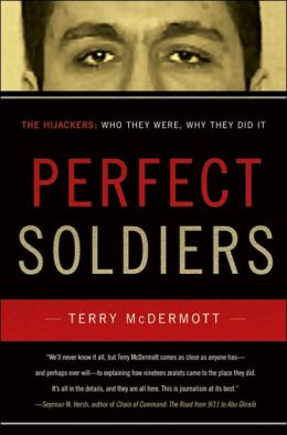 Perfect Soldiers: The Hijackers: Who They Were, Why They Did It