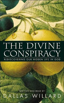 Divine Conspiracy: Rediscovering Our Hidden Life in God