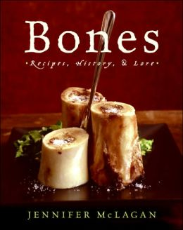 Bones: Recipes, History, and Lore
