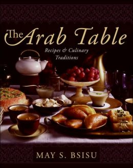 Arab Table: Recipes and Culinary Traditions