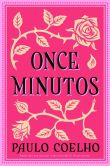 Book Cover Image. Title: Once minutos (Eleven Minutes), Author: Paulo Coelho