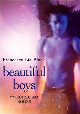 Beautiful Boys: Two Weetzie Bat Books