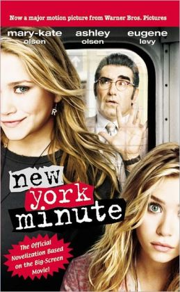 New York Minute: The Novelization by Mary-kate & Ashley ... New York Minute Movie Mary Kate