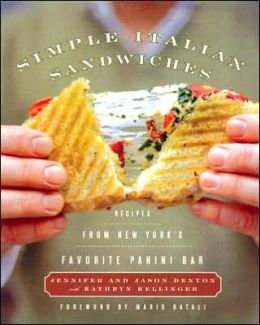 Simple Italian Sandwiches: Recipes from New York's Favorite Panini Bar