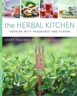 Herbal Kitchen: Cooking with Fragrance and Flavor