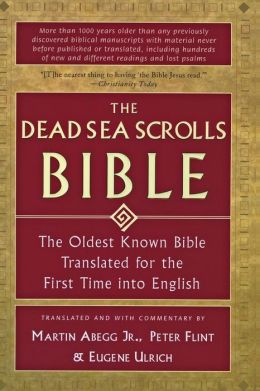 Dead Sea Scrolls Bible: The Oldest Known Bible Translated for the First Time into English