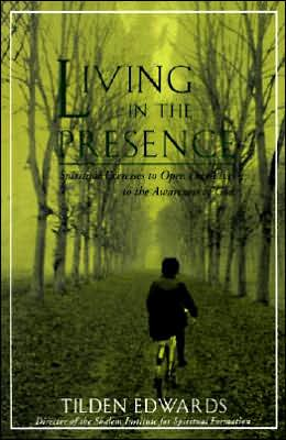 Living in the Presence: Spiritual Exercises to Open Our Lives to the Awareness of God