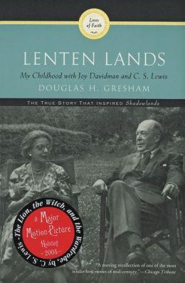 Lenten Lands: My Childhood with Joy Davidman and C. S. Lewis