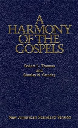 Harmony of the Gospels with Explanations and Essays: New American Standard Bible (NASB)