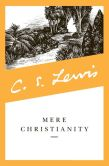 Book Cover Image. Title: Mere Christianity, Author: C. S. Lewis
